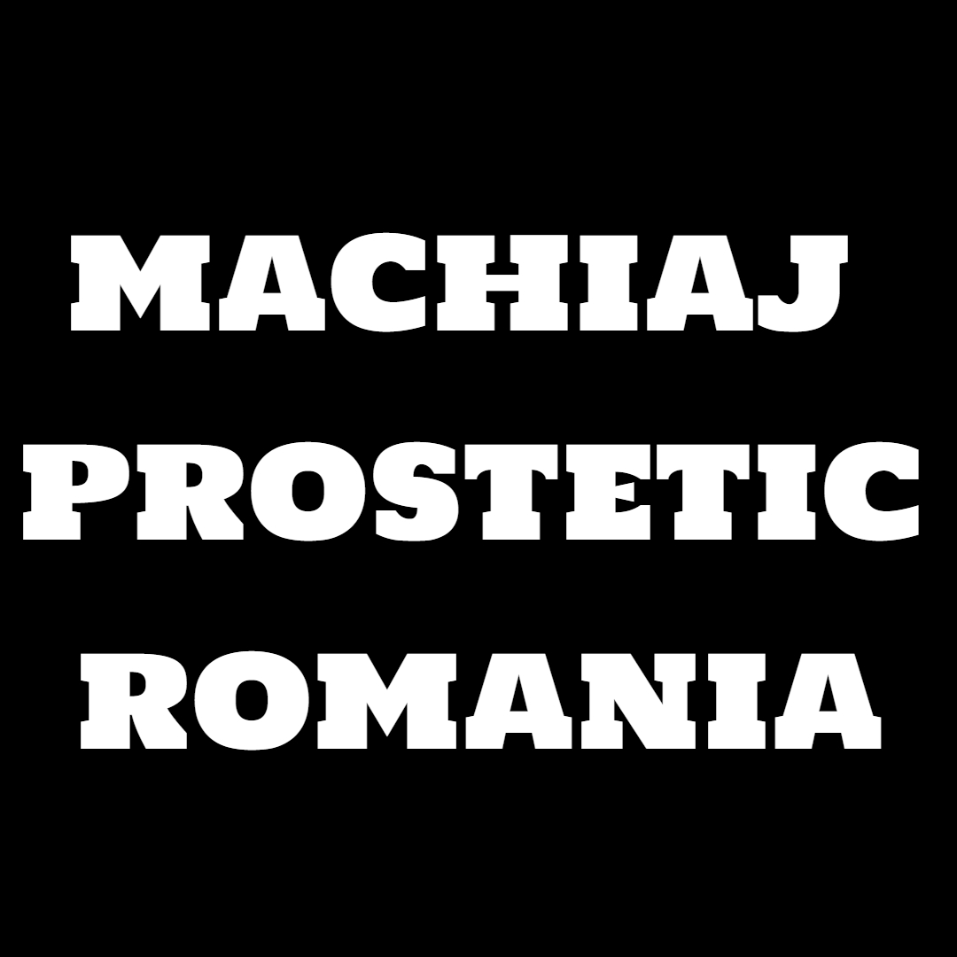 Machiaj Prostetic Romania